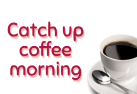 white background with an image of a white cup and saucer with a metal teaspoon. The cup contains black coffee. Text to the side of the image reads catch up coffee morning